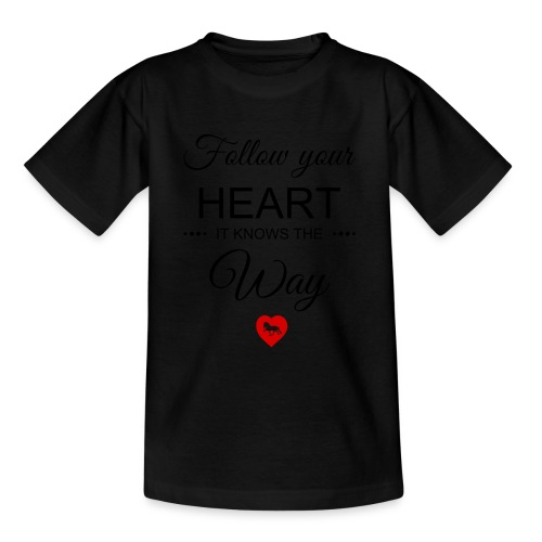 follow your heartbesser - Teenager T-Shirt