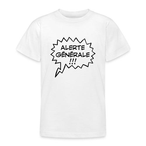 Alerte générale ! - T-shirt Ado