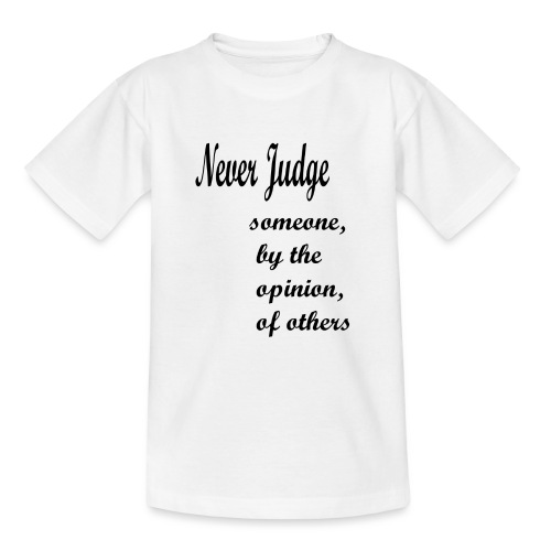 Never Judge - Teenage T-Shirt