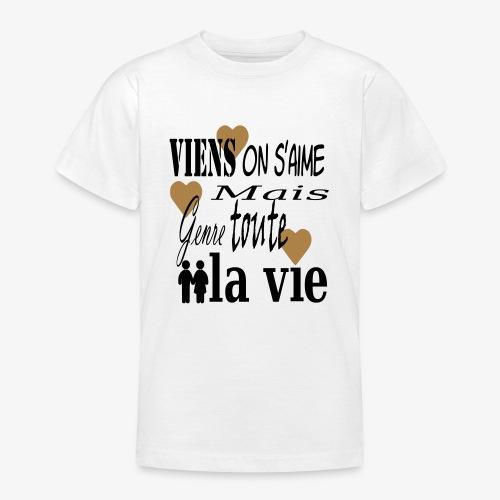 Viens on s'aime2 - T-shirt Ado