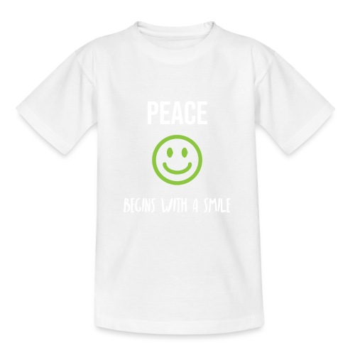 Peace Begins with a Smile - Teenage T-Shirt