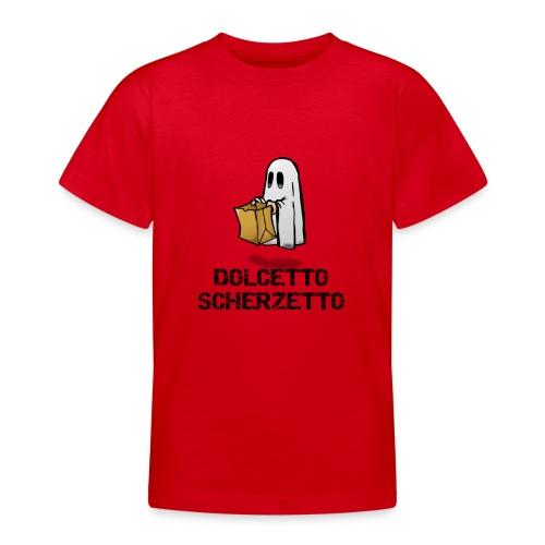 Dolcetto Scherzetto Magliette Bambini Uomo Donna - Maglietta per ragazzi