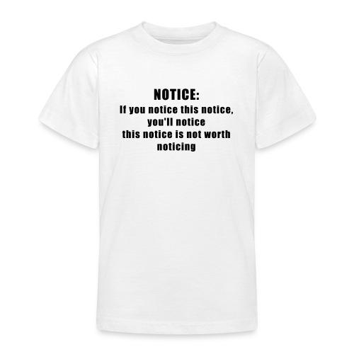 Notice - Teenager T-Shirt
