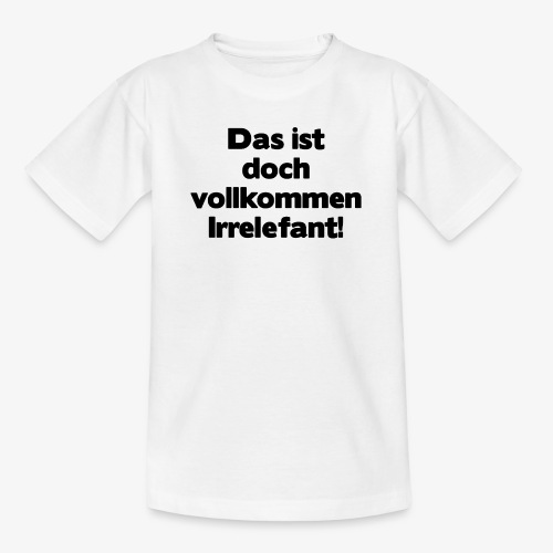 Irrelefant schwarz - Teenager T-Shirt