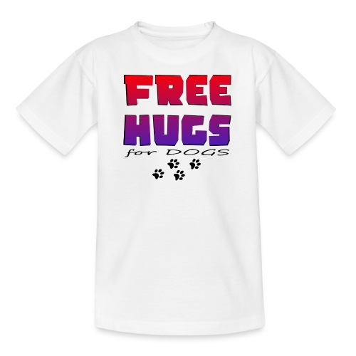 free hugs for dogs - Teenager T-Shirt