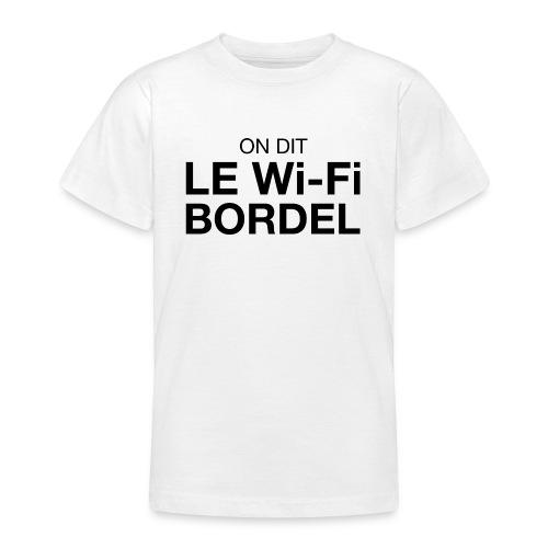 On dit Le Wi-Fi BORDEL - T-shirt Ado
