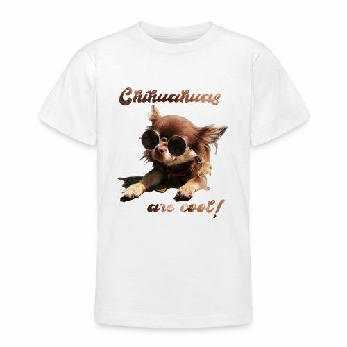 Chihuahua T-Shirts Chihuahuas are cool - Teenager T-Shirt