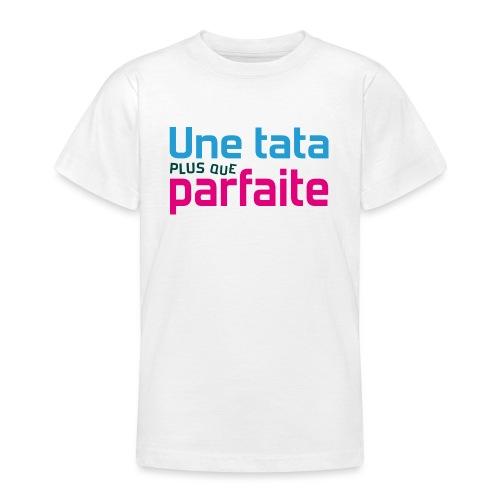 Tata plus que parfaite - T-shirt Ado