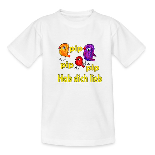 pip pip pip hab dich lieb - Teenager T-Shirt