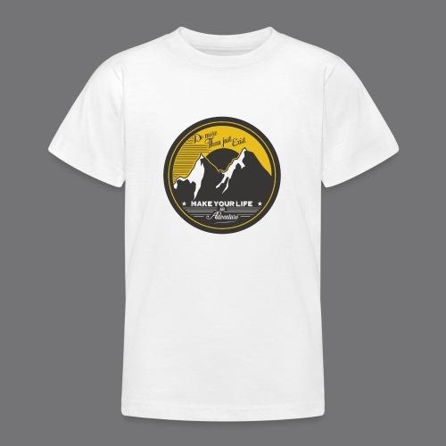 MAKE YOUR LIFE AN ADVENTURE Tee Shirts - Teenage T-Shirt