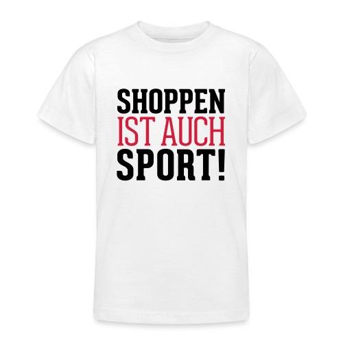 Shoppen ist auch Sport! - Teenager T-Shirt