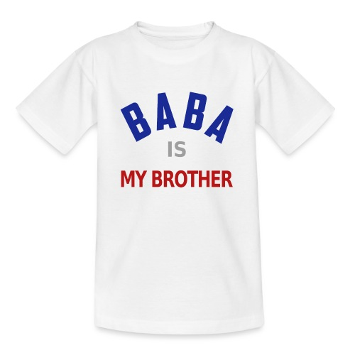 Baba is my brother clr - T-shirt Ado