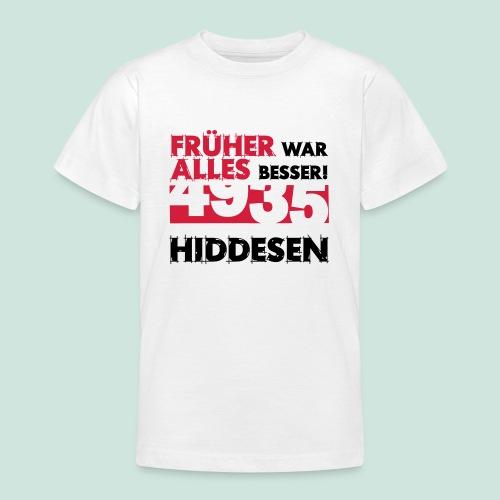 Früher 4935 Hiddesen - Teenager T-Shirt