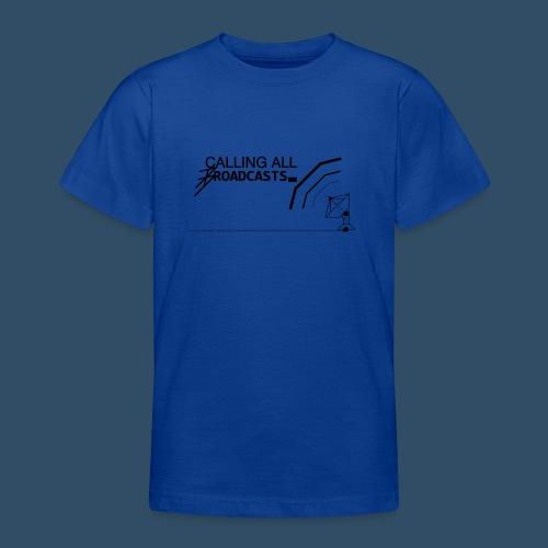 Calling All Broadcasts Invert - Teenage T-Shirt