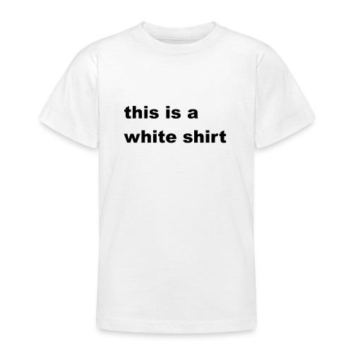 White shirt - Teenager T-Shirt