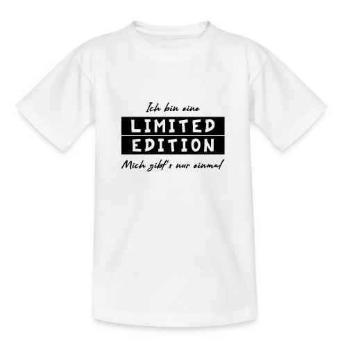ich bin eine limit edition - Teenager T-Shirt