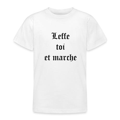 Leffe toi et marche copie - T-shirt Ado