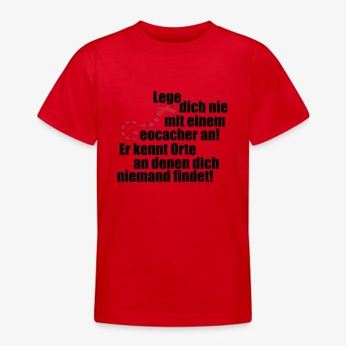Leg' dich nicht mit uns an! - Teenager T-Shirt
