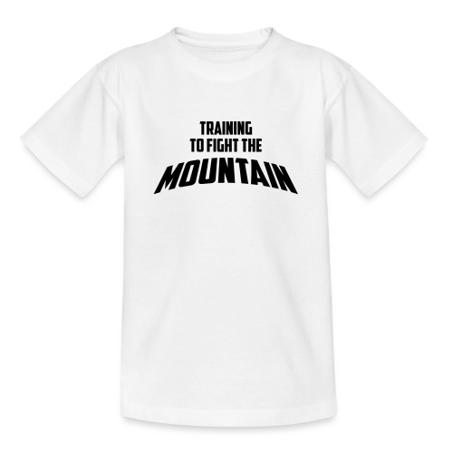 Fight the Mountain - Teenager T-shirt