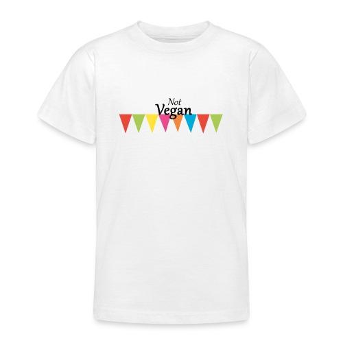 Not Vegan - Teenage T-Shirt