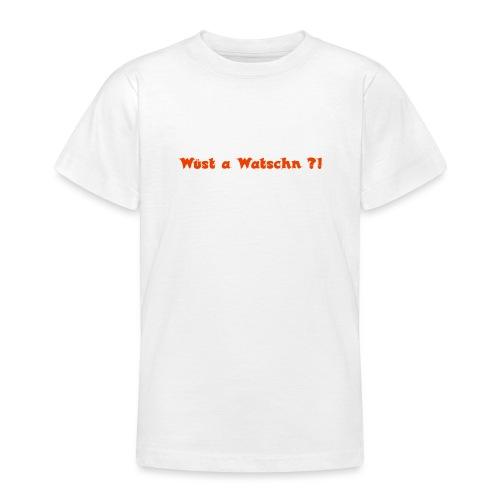 Wüst a Watschn?! - Teenager T-Shirt