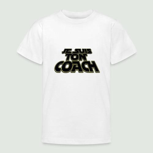 je suis ton coach - T-shirt Ado