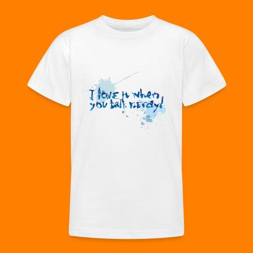 talk nerdy - Teenage T-Shirt