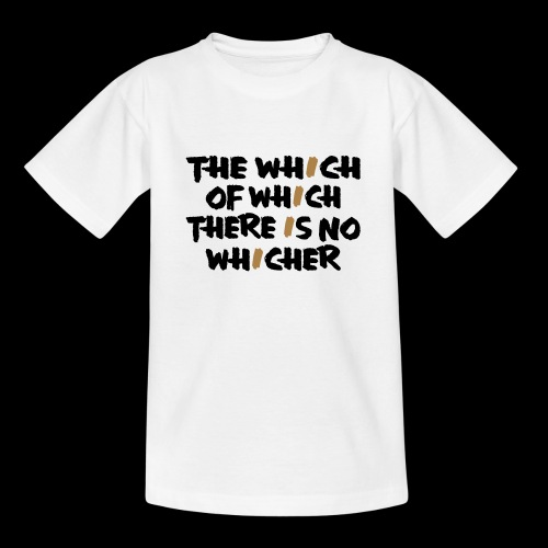 whichwhichwhich - Teenager T-Shirt