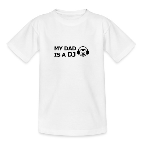 My Dad Is a DJ - Teenager T-shirt