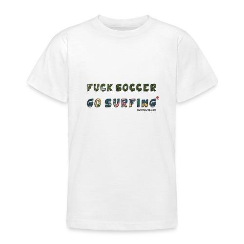FUCK SOCCER GO SURFING man edition - Maglietta per ragazzi
