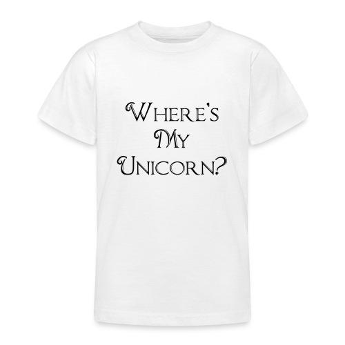 Where's My Unicorn - Teenage T-Shirt
