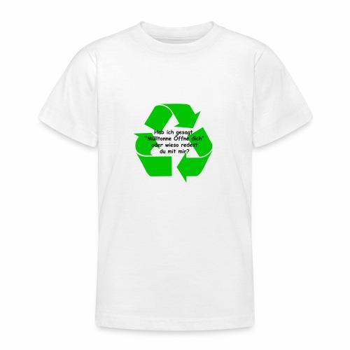 Mülltonne Öffne dich - Teenager T-Shirt