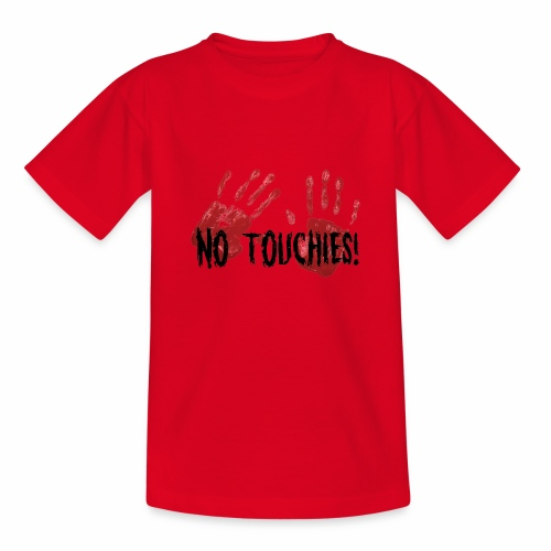 No Touchies 2 Bloody Hands Behind Black Text - Teenage T-Shirt