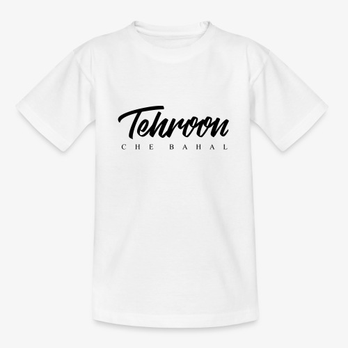 Tehroon Che Bahal - Teenager T-Shirt