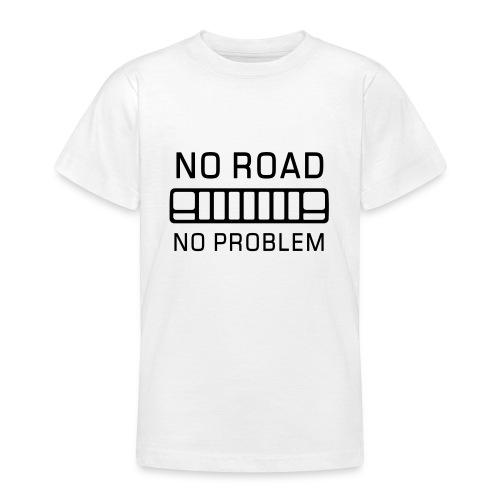No Road, No Problem - Autonaut.com - Teenage T-Shirt