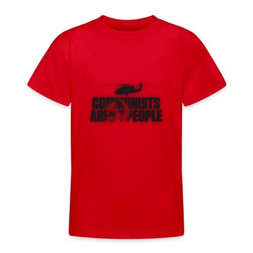 Communists aren't People (No uzalu logo) - Teenage T-Shirt