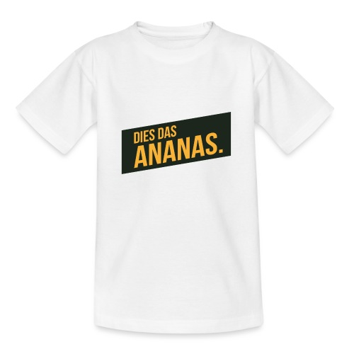 Dies Das Ananas - Teenager T-Shirt