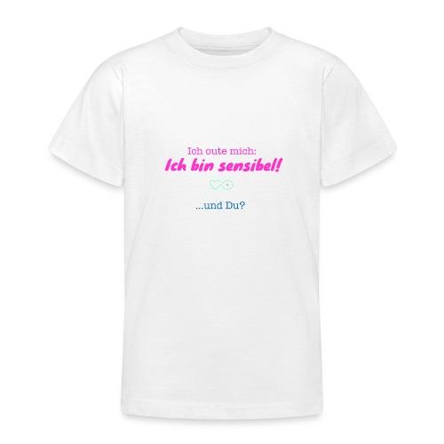 Ich oute mich ich bin sensibel und Du? - Teenager T-Shirt