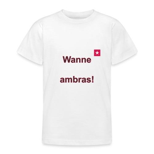 Wanne ambras verti mr def b - Teenager T-shirt