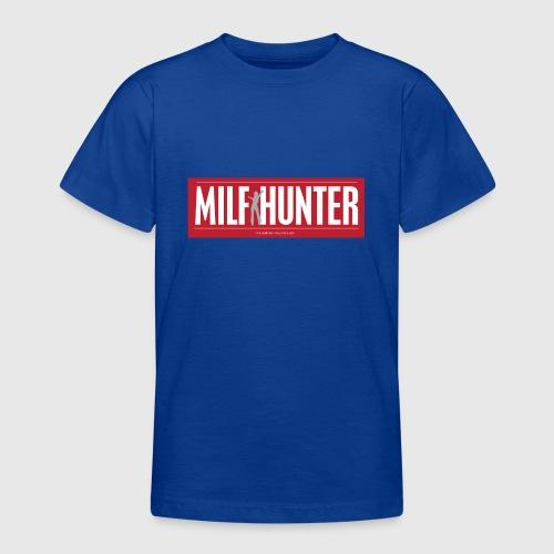 MILFHUNTER1 - Teenager-T-shirt