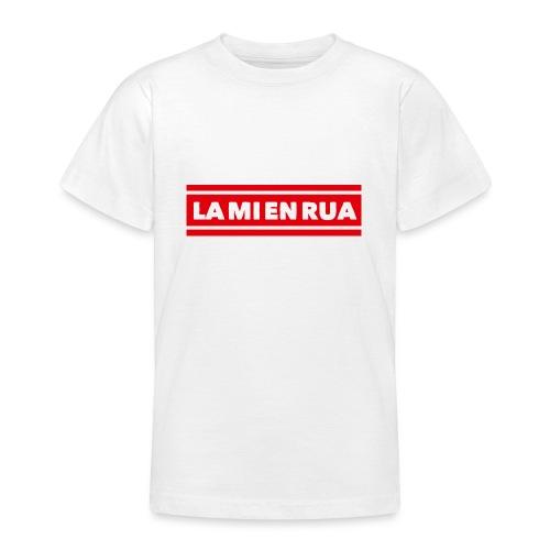 La mi en Rua - Teenager T-Shirt