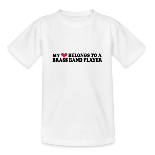 MY HEART BELONGS TO A BRASS BAND PLAYER - T-skjorte for tenåringer
