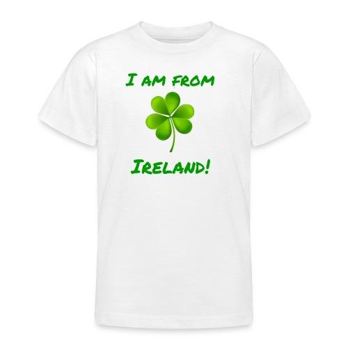 I am from Ireland - Teenage T-Shirt