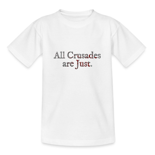All Crusades Are Just. Alt.2 - Teenage T-Shirt