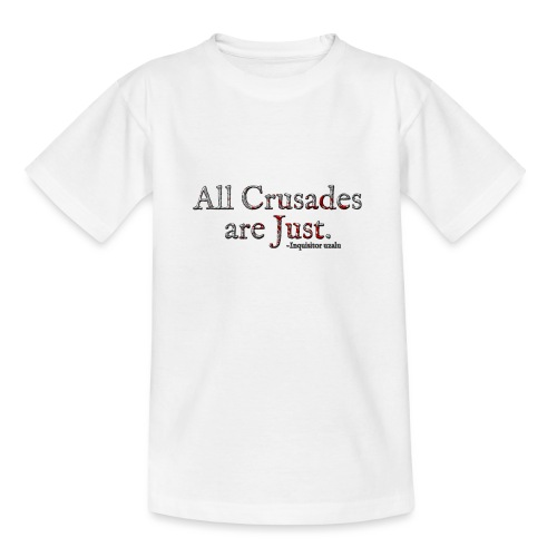 All Crusades Are Just. Alt.1 - Teenage T-Shirt