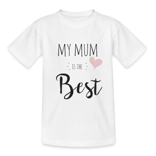 My mum is the best - Teenager T-Shirt