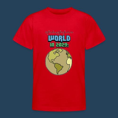 World in 2029 #fridaysforfuture #timetravelcontest - Teenager T-Shirt