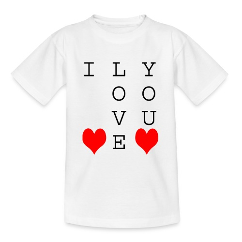 I Love You - Teenage T-Shirt