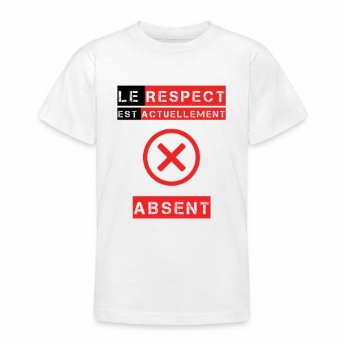 Le respect est actuellement absent - T-shirt Ado
