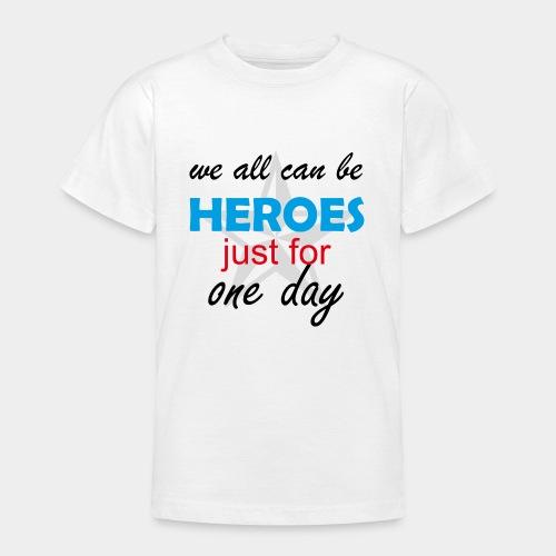 GHB Jeder kann für 1 Tag ein Held sein 190320182 - Teenager T-Shirt